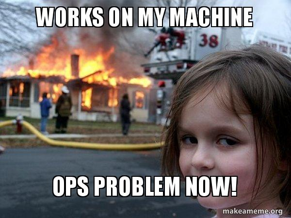 Meme_Works on my machine_Ops problem now_Girl looking to camera while house is burning
